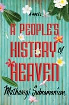 A People's History of Heaven 電子書籍 by Mathangi Subramanian