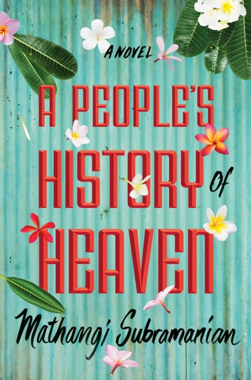 A People's History of Heaven ebook by Mathangi Subramanian