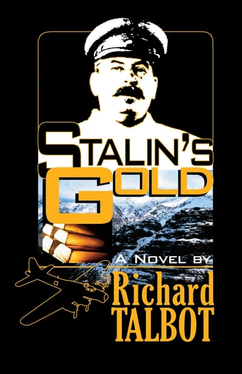Stalin's Gold ebook by Richard B. Talbot