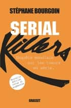 Serial Killers (Ned) - enquête ebook by Stéphane Bourgoin