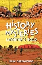 History Mysteries: Lasseter's Gold ebook by