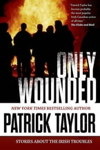 Only Wounded, Stories of the Irish Troubles