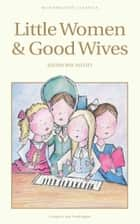 Little Women & Good Wives ebook by Louisa May Alcott