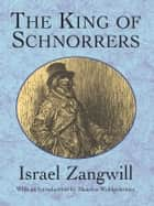 The King of Schnorrers ebook by Israel Zangwill