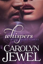 Whispers - Collection No. 1 ebook by Carolyn Jewel