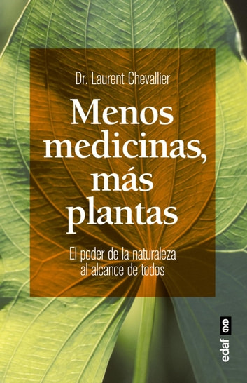 Menos medicinas, más plantas eBook by Chevallier; Dr. Laurent