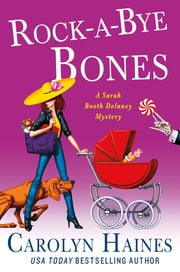 Rock-a-Bye Bones - A Sarah Booth Delaney Mystery ebook by Carolyn Haines