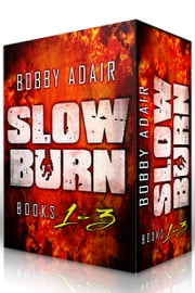 Slow Burn: Box Set 1-3 Zombie Apocalypse Series - Zombie Thriller ebook by Bobby Adair