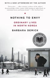 Nothing to Envy - Ordinary Lives in North Korea ebook by Barbara Demick