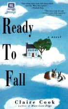 Ready to Fall - A Novel ebook by Claire Cook