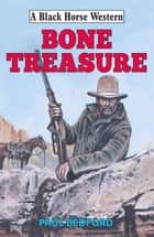 Bone Treasure eBook by Paul Bedford