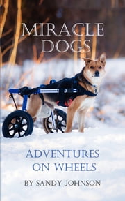 Miracle Dogs - Adventures on Wheels ebook by Mark Robinson