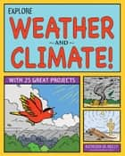 Explore Weather and Climate! - With 25 Great Projects eBook by Kathleen M Reilley, Bryan Stone