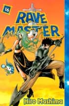 Rave Master - Volume 16 ebook by Hiro Mashima