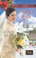 Finally a Bride ebook by Renee Ryan