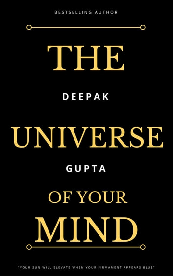 The Universe of your Mind - An evidence of invincible God ebook by Deepak gupta
