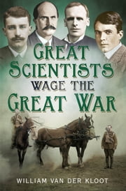 Great Scientists Wage the Great War ebook by Kobo.Web.Store.Products.Fields.ContributorFieldViewModel