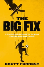 The Big Fix ebook by Brett Forrest