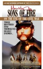 Sons of Fire ebook by Max McCoy