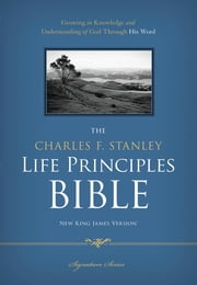 NKJV, The Charles F. Stanley Life Principles Bible, eBook ebook by Charles Stanley