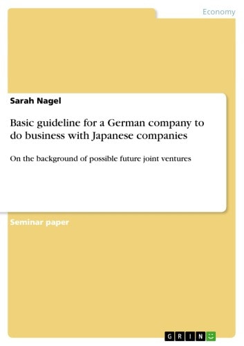Basic guideline for a German company to do business with Japanese companies - On the background of possible future joint ventures ebook by Sarah Nagel