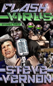 Flash Virus: Episode Three - The Freak Army ebook by Steve Vernon