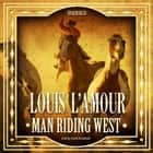 Man Riding West audiobook by Louis L'Amour