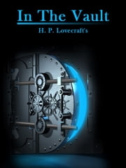 In The Vault ebook by H. P. Lovecraft