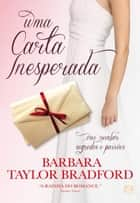 Uma Carta Inesperada ebook by BRADFORD BARBARA TAYLOR