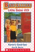 Karen's Good-Bye (Baby-Sitters Little Sister #19) ebook by Ann M. Martin