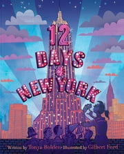 12 Days of New York ebook by Tonya Bolden,Gilbert Ford