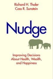 Nudge ebook by Thaler, Richard/Sunstein, Cass