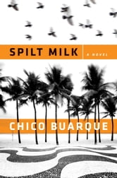 Spilt Milk ebook by Chico Buarque