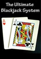 The Ultimate Blackjack System ebook by vince