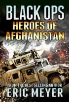 Black Ops Heroes of Afghanistan ebook by