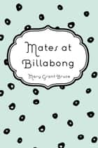 Mates at Billabong ebook by Mary Grant Bruce