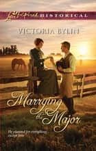 Marrying the Major ebook by Victoria Bylin