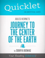 Quicklet on Jules Verne's Journey to the Center of the Earth: Biographical information on Jules Verne ebook by Sourya  Biswas