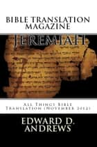 BIBLE TRANSLATION MAGAZINE: All Things Bible Translation (November 2012) ebook by Edward D. Andrews