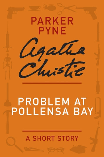 Problem at Pollensa Bay - A Parker Pyne Story eBook by Agatha Christie