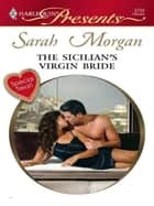 The Sicilian's Virgin Bride ebook by Sarah Morgan