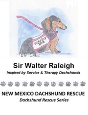 Sir Walter Raleigh ebook by New Mexico Dachshund Rescue