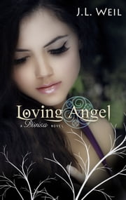 Loving Angel ebook by JL Weil