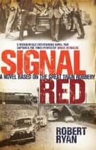 Signal Red ebook by Robert Ryan