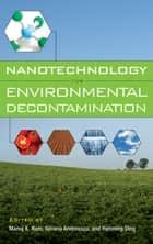 Nanotechnology for Environmental Decontamination ebook by Manoj Ram,E. Silvana Andreescu,Ding Hanming