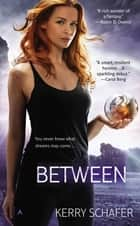 Between ebook by Kerry Schafer