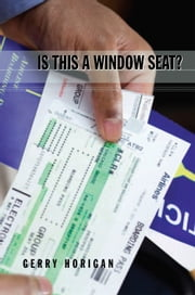 Is This A Window Seat? ebook by Gerry Horigan