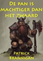 De pan is machtiger dan het zwaard ebook by Patrick Brannigan