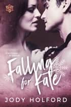 Falling for Kate - An Angel's Lake Novel ebook by Jody Holford