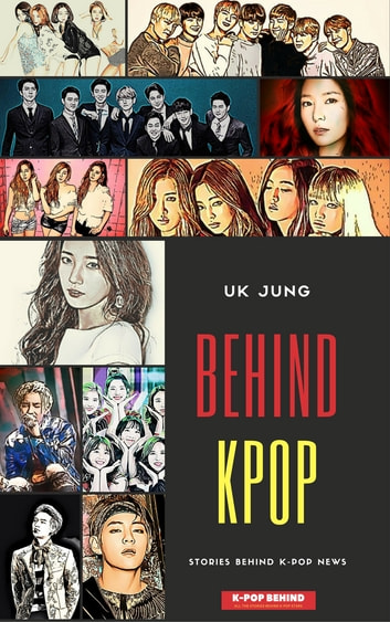 Behind Kpop ebook by UK Jung